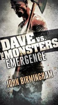 Emergence: Dave vs. the Monsters - Book #1 of the David Hooper
