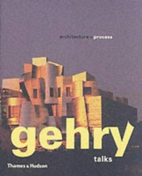 Gehry Talks: Architecture + Process 0500283931 Book Cover