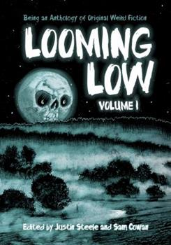 Looming Low: Volume I 0999143018 Book Cover