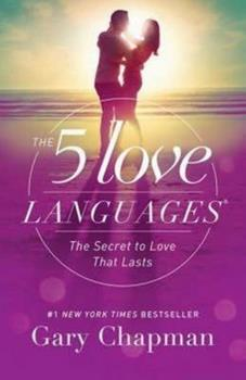The Five Love Languages: How to Express Heartfelt Commitment to Your Mate 080241270X Book Cover