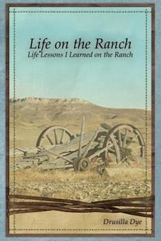 Paperback Life on the Ranch: Life Lessons I Learned on the Ranch Book
