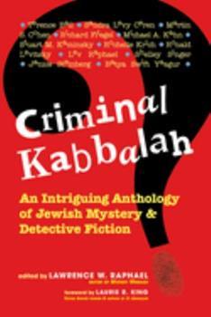 Criminal Kabbalah: An Intriguing Anthology of Jewish Mystery & Detective Fiction 1580231098 Book Cover