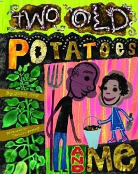 Two Old Potatoes and Me 0375821805 Book Cover
