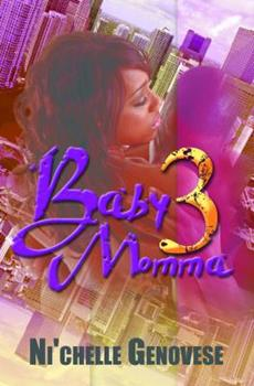 Baby Momma 3 - Book #3 of the Baby Momma