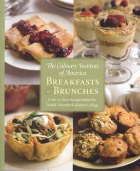 Culinary Institute of America: Breakfast and Brunches 0867309075 Book Cover