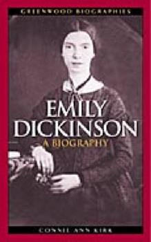 Emily Dickinson:  A Biography - Book  of the Greenwood Biographies