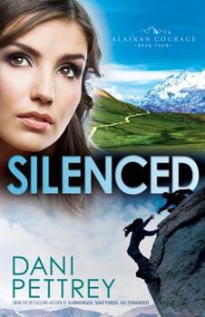 Silenced - Book #4 of the Alaskan Courage