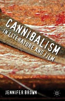 Cannibalism in Literature and Film 0230360513 Book Cover