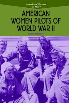 Women Pilots of World War II (American Women at War) 0823944530 Book Cover