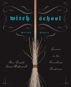 Paperback Witch School Second Degree: Lessons in the Correllian Tradition Book