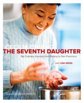 The Seventh Daughter: My Culinary Journey from Beijing to San Francisco 1580088228 Book Cover