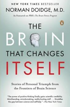 Paperback The Brain That Changes Itself: Stories of Personal Triumph from the Frontiers of Brain Science Book