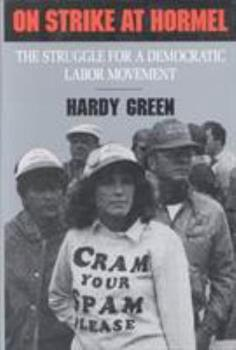 On Strike at Hormel: The Struggle for a Democratic Labor Movement (Labor and Social Change Series) - Book  of the Labor and Social Change