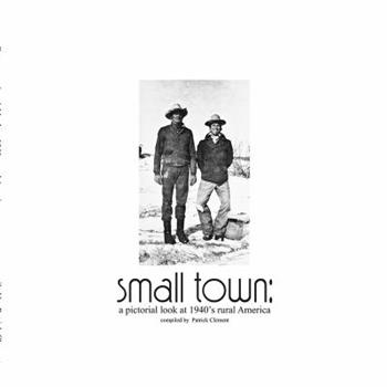 Hardcover Small Town: A Pictorial Look at 1940's Rural America Book
