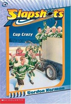 Cup Crazy - Book #3 of the Slapshots
