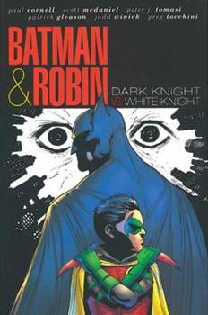 Batman & Robin: Dark Knight vs. White Knight - Book #197 of the Modern Batman