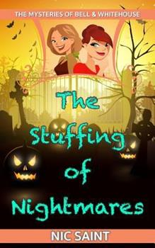 The Stuffing of Nightmares - Book #7 of the Mysteries of Bell & Whitehouse