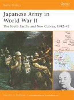 Japanese Army in World War II: The South Pacific and New Guinea, 1942–43 (Battle Orders) - Book #14 of the Osprey Battle Orders