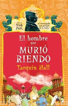 El hombre que murio riendo (Vish Puri Mysteries) (Spanish Edition) - Tarquin Hall