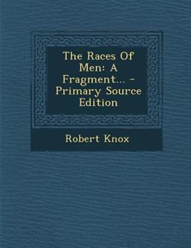 Paperback The Races of Men : A Fragment... - Primary Source Edition Book