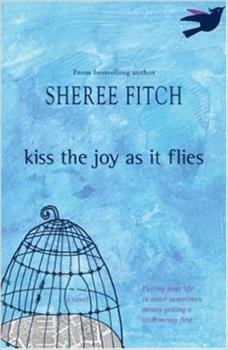 Kiss the Joy as it Flies 1551096536 Book Cover