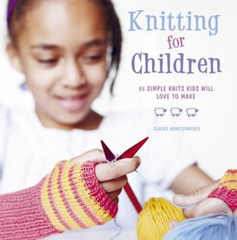 Knitting for Children: 35 simple knits kids will love to make 1907563210 Book Cover