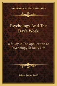 Paperback Psychology and the Day's Work : A Study in the Application of Psychology to Daily Life Book