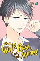 That Wolf-Boy Is Mine! Vol. 4 - Book #4 of the Watashi no Ookami-kun