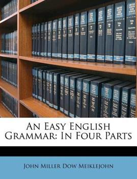 Paperback An Easy English Grammar: In Four Parts Book