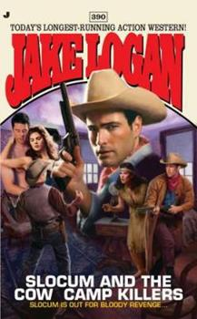 Slocum and the Cow Camp Killers - Book #390 of the Slocum