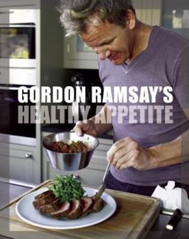 Gordon Ramsay's Healthy Appetite 1554701333 Book Cover