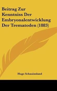 Hardcover Beitrag Zur Kenntniss der Embryonalentwicklung der Trematoden Book