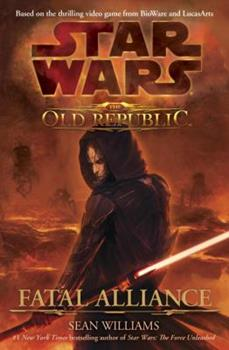 Star Wars The Old Republic Alleanza Fatale                (Star Wars: The Old Republic (Chronological Order) #3) - Book  of the Star Wars Legends