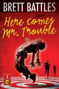 Here Comes Mr. Trouble - Book #1 of the Trouble Family Chronicles