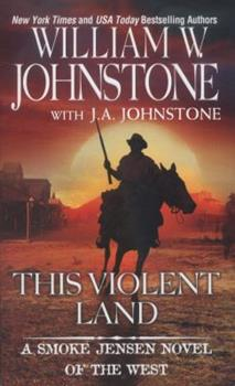 This Violent Land - Book #2 of the Smoke Jensen