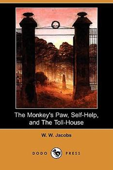 The Monkey's Paw, Self-Help, and the Toll-House 1409936600 Book Cover