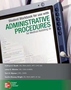 Student Workbook for Use with Administrative Procedures for Student Workbook for Use with Administrative Procedures for Medical Assisting Medical Assisting 0077358287 Book Cover
