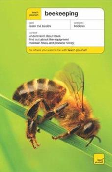 Paperback Teach Yourself Beekeeping: The ideal introduction for anyone to become and amateur or professional beekeeper (Teach Yourself: Animals) Book