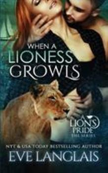 When A Lioness Growls - Book #7 of the A Lion's Pride