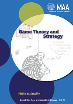 Game Theory and Strategy (New Mathematical Library) 0883856379 Book Cover