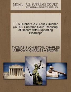 Paperback I T S Rubber Co V. Essex Rubber Co U. S. Supreme Court Transcript of Record with Supporting Pleadings Book