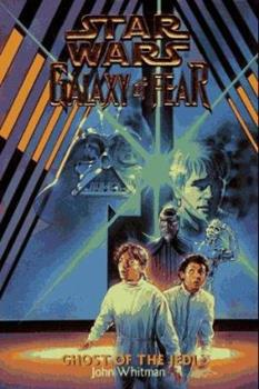 Ghost of the Jedi (Star Wars: Galaxy of Fear, Book 5) - Book  of the Star Wars Legends