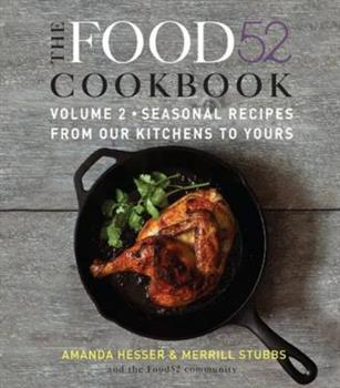 The Food52 Cookbook, Volume 2: Seasonal Recipes from Our Kitchens to Yours 0061887293 Book Cover