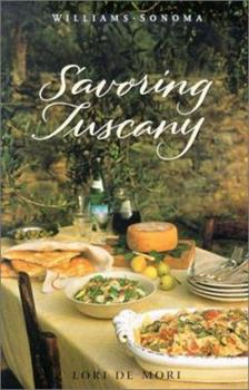 Savoring Tuscany: Recipes and Reflections on Tuscan Cooking (Savoring Series) 0848731107 Book Cover