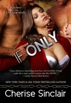 If Only - Book #8 of the Masters of the Shadowlands