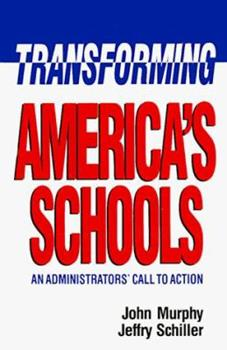 Transforming America's Schools: An Administrators' Call to Action 0812692551 Book Cover