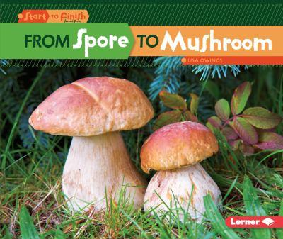 From Spore to Mushroom - Book  of the Start to Finish, Second Series