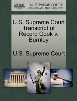 Paperback U. S. Supreme Court Transcript of Record Cook V. Burnley Book