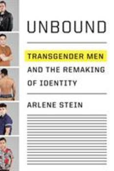 Hardcover Unbound: Transgender Men and the Remaking of Identity Book