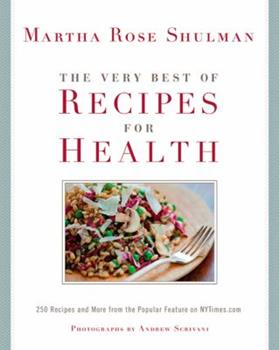 The Very Best of Recipes for Health: 250 Recipes and More from the Popular Feature on NYTimes.com 1605295736 Book Cover